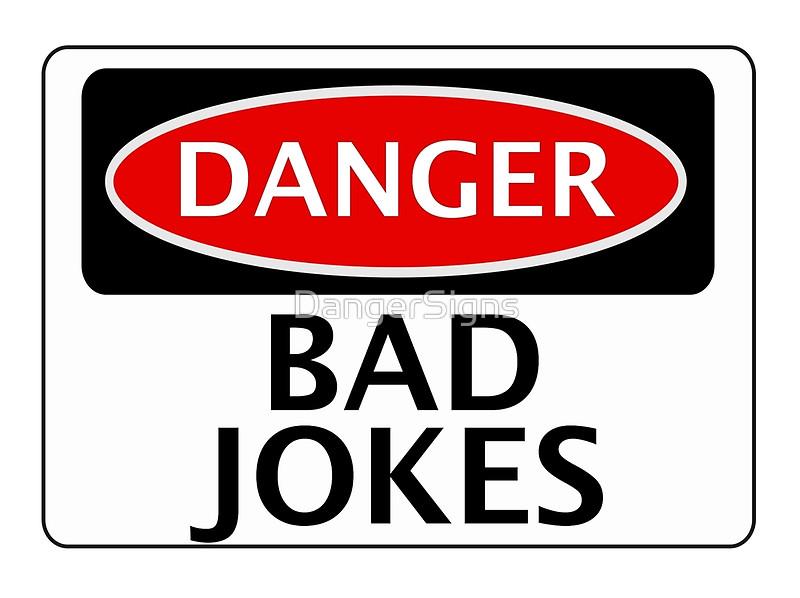 danger bad jokes sign